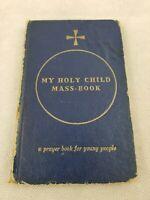 My Holy Child Mass-Book 1959 A Prayer Book #1 P3