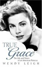 True Grace: The Life & Times of an American Princess: The Life and Times of an,