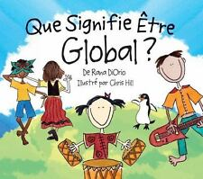 Que Signifie Être Global?: By DiOrio, Rana