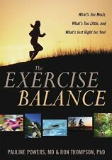 The Exercise Balance: What's Too Much, What's Too Little, and What's Just Right