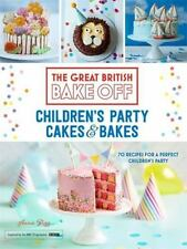 Great British Bake Off: Children's Party Cakes & Bakes: By Rigg, Annie