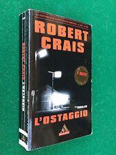 Robert CRAIS - L'OSTAGGIO , Ed. Mondadori Miti (2003) LIBRO THRILLER