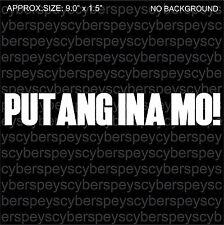 Putang Ina Mo! Philippine Pres. Familiar Phrase Art Design Vinyl Sticker Decals