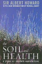 NEW The Soil and Health: A Study of Organic Agriculture (Clark Lectures)