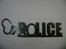 PLASMA CUT POLICE WITH CUFFS SIGN! GREAT FOR GIFTS, SHOPS, ETC