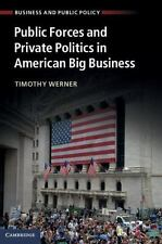 NEW - Public Forces and Private Politics in American Big Business