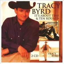 It's About Time/Ten Rounds by Tracy Byrd (CD, Oct-2011, 2 Discs, T-Bird...