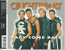 CAUGHT IN THE ACT - baby come back CD-MAXI 4TR (DINO) HOLLAND RELEASE 1998