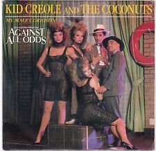 disco 45 GIRI Kid CREOLE AND THE COCONUTS AGAINST ALL ODDS - MY MALE CURIOSITY