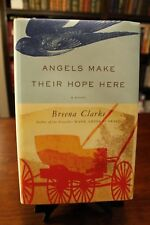 Angels Make Their Hope Here by Breena Clarke (1st Edition) Hardcover *BRAND NEW*