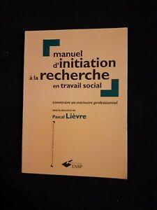 Manuel d'initiation à la recherche en travail social - Pascal Lièvre - ENSP