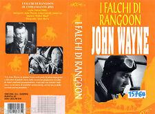 I Falchi di Rangoon (1942) VHS Edizione Legocart    John WAYNE