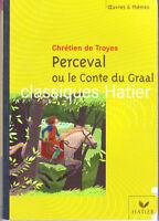 Perceval ou le Conte du Graal * Chrétien de Troyes * Les chevaliers table ronde