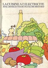 Cuisine ! La cuisine à l'électricité ! Françoise Bernard ! 46 pages ! C43 !