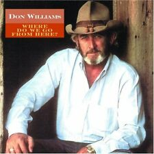 "Don Williams ""Where Do We Go From Here?"" NEW & SEALED CD 1st Class Post From UK"