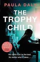The Trophy Child by Paula Daly (Paperback, 2017)