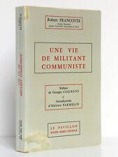Une vie de militant communiste Robert FRANCOTTE. Pr. Georges COGNIOT. 1973 ENVOI