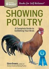 Storey Basics: Showing Poultry : How to Be Successful at Exhibiting Your...