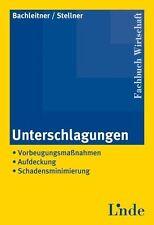 Unterschlagungen von Gerhard Stellner und Wolfgang Bachleitner (2006, Gebunden)