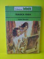 TRAGICA FUGA - Isabel Stewart [Cino Del Duca, collezione intimità N.169]
