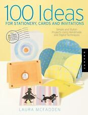 100 Ideas for Stationery, Cards, and Invitations: Simple and Stylish Projects Us