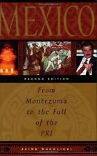 Mexico : From Montezuma to the Fall of the PRI by Jaime Suchlicki (2001,...