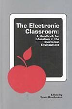 The Electronic Classroom by Boschmann, Erviwn