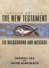 The New Testament : Its Background and Message by Thomas Lea (2003, Paperback)