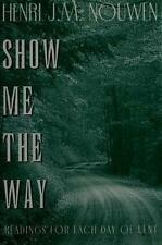 Show me the way: Readings for each day of Lent, Nouwen, Henri J.M., Good Book