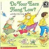 Do Your Ears Hang Low? and Other Silly Songs