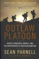 Outlaw Platoon : Heroes, Renegades, Infidels, and the Brotherhood of War in A...