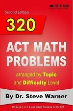 320 ACT Math Problems Arranged by Topic and Difficulty Level, 2nd Edition : 1...