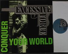 EXCESSIVE FORCE / CONQUER YOUR WORLD - LP (printed in UK 1992) EX/EX++