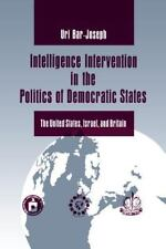 Intelligence Intervention in the Politics of Democratic States: The United State