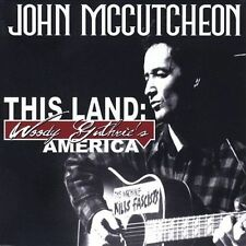 John McCutcheon : This Land: Woody Guthries America CD
