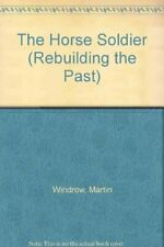 The Horse Soldier (Rebuilding the Past S.) by Hook, Richard Hardback Book The