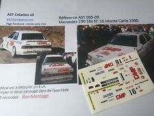 Decalc Calca 1 43 MERCEDES 190 N°16 Rally WRC monte carlo 1990 montecarlo