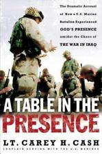A Table in the Presence: The Dramatic Account of How a U.S. Marine Battalion Exp