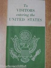 TO VISITORS ENTERING THE UNITED STATES of America Leaflet for emigration visit