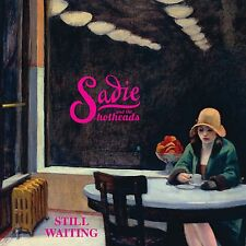 SADIE AND THE HOTHEADS Still Waiting 2014 UK 13-track CD album BRAND NEW