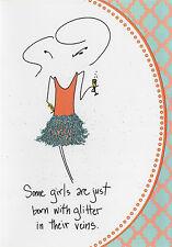 Mary Phillips Designs Birthday Greeting Card, Some Girls Glitter # 18075