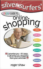 Very Good, Silver Surfers' Colour Guide to Online Shopping (Silver Surfers), Rog