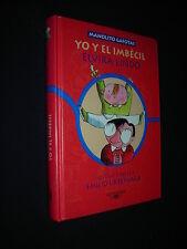MANOLITO GAFOTAS Yo y el imbecil ELVIRA LINDO 2001 HC in Spanish Illustrated
