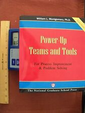 Power-Up Teams and Tools by Montgomery 4th editon 2012 National Graduate School