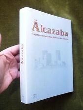 LA ALCAZABA Fragmentos para una historia de ALMERIA
