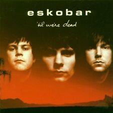 Eskobar 'Til we're dead (2000) [CD]