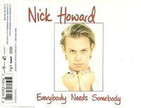 Nick Howard Maxi CD Everybody Needs Somebody - Germany (M/M)