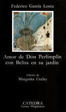 Amor de Don Perlimplin Con Belisa en su Jardin : Madrid: Catedra by Federico...