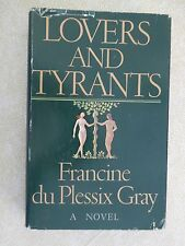 LOVERS AND TYRANTS by Francine du Plessix Gray - HC 1976