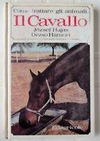 Jòzsef Hajas - Deszö Hàmori COME TRATTARE GLI ANIMALI: il cavallo ILLUSTRATO